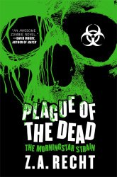 Plague of the Dead: The Morningstar Saga