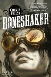 Boneshaker (The Clockwork Century Book 1)